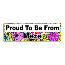 Proud To Be From Meze Car Sticker Sign - Decal Bumper Sign - 5 Colours - Flowers