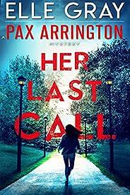 Her Last Call (A Pax Arrington Mystery Book 2)