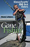 Gone Fishin': Massachusetts' 100 Best Waters