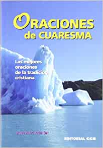 Oraciones de Cuaresma: Mac Mahon Rosa: 9788483168592: Amazon.com