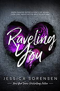 Raveling You (Unraveling You Book 2) by [Sorensen, Jessica]