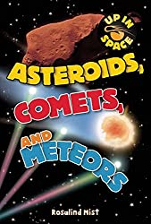 Asteroids, Comets, and Meteorites (Up in Space)