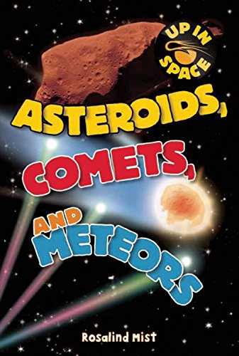 Asteroids, Comets, and  Meteors (Up in Space)