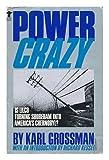 Power Crazy, Karl Grossman, 0394622227