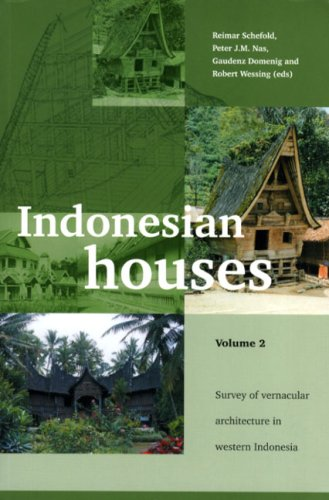 Indonesian Houses  Volume 2  Survey Of Vernacular Architecture In Western Indonesia  Leiden Series On Indonesian Architecture