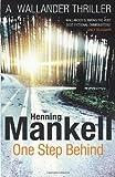 One Step Behind: Kurt Wallander: Kurt Wallander, Volume 7 by Mankell, Henning (2012) Paperback