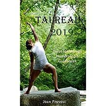 Taureau 2019: Tarot horoscope - Numérologie - Guidances (French Edition)
