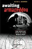 Awaiting Armageddon: How Americans Faced the Cuban Missile Crisis