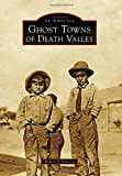 Ghost Towns of Death Valley (Images of America)