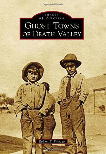 Ghost Towns of Death Valley (Images of - Ghosts Darwins