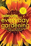Southern Living Everyday Gardening, Southern Living Magazine Editors, 0848733525