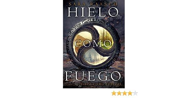 Hielo como fuego eBook: Raasch, Sara, Del Nuevo Extremo: Amazon.es ...