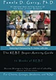 The REBT Super-Activity Guide: 52 Weeks of REBT For Clients, Groups, Students, and YOU!