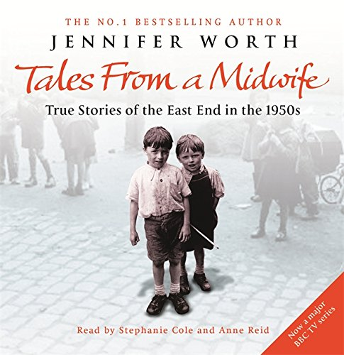 """Tales from a Midwife: """"Call the Midwife"""", """"Shadows of the Workhouse"""", """"Farewell to the East End"""": True Stories of the East End in the 1950s pdf"""