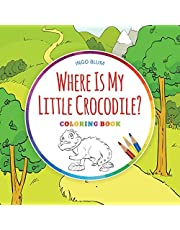Where Is My Little Crocodile?: Children's Coloring Book with Text