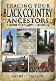 Tracing Your Black Country Ancestors, Michael Pearson, 1844159132
