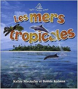 Book Les Mers Tropicales (Petit Monde Vivant)