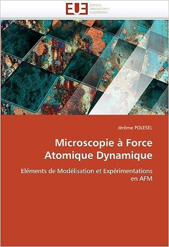 Microscopie à Force Atomique Dynamique: Eléments de Modélisation et Expérimentations en AFM (Omn.Univ.Europ.)