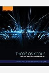 Thor's OS Xodus: Why And How I Left Windows For OS X Kindle Edition