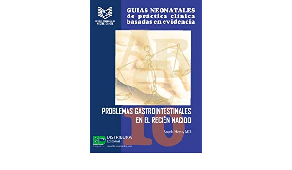 Guias neonatales No. 10: Problemas gastrointestinales en el recién ...