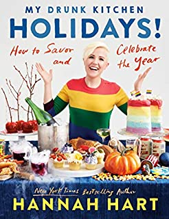 Book Cover: My Drunk Kitchen Holidays!: How to Savor and Celebrate the Year: A Cookbook