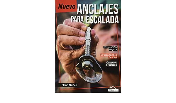 NUEVO ANCLAJES PARA ESCALADA: Amazon.es: NÚÑEZ, TINO: Libros