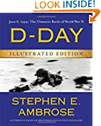 #7: D-Day Illustrated Edition: June 6, 1944: The Climactic Battle of World War II