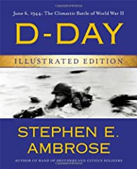 Now illustrated with an extraordinary collection of over 125 photos, Stephen E. Ambrose's D-Day is the definitive history of World War II's most pivotal battle, June 6, 1944, the day that changed the course of history.D-Day is the epic story ...