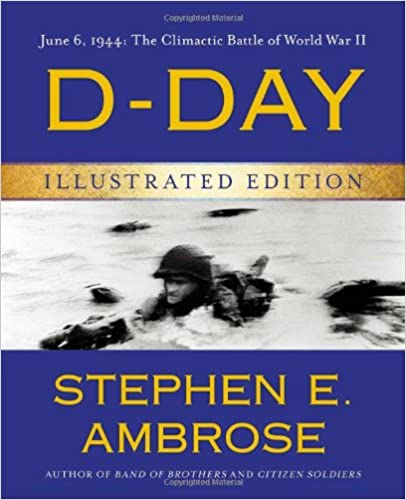 Descargar Libro D-day Illustrated Edition: June 6, 1944: The Climactic Battle Of World War Ii Mobi A PDF