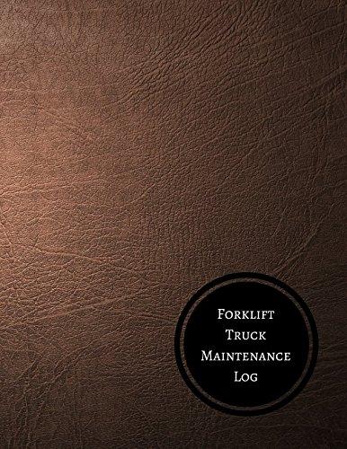 Download Forklift Truck Maintenance Log: Forklift Maintenance Log pdf