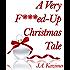 A Very F***ed-Up Christmas Tale: Novella (F***ed-Up Fairytales Book 4)