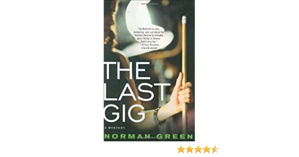 The last gig norman green 9780312385422 amazon books fandeluxe Image collections