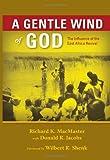 A Gentle Wind of God, Richard K. MacMaster, 0836193180