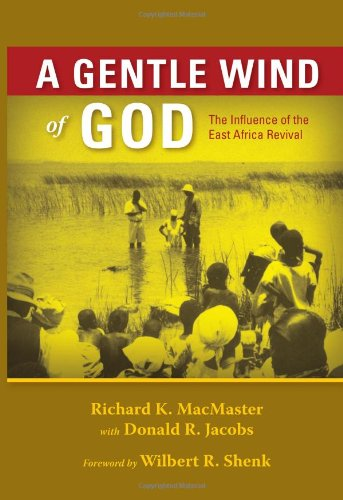 Gentle Wind - A Gentle Wind of God: The Influence of the East Africa Revival