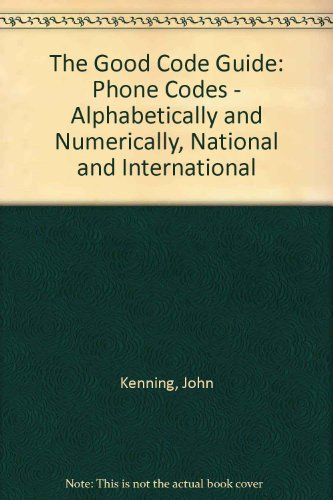 The Salutary Code Guide: Phone Codes - Alphabetically and Numerically, National and International