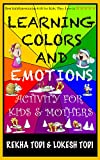 Learning Colors and Emotions: Activity For Kids and Mothers (How children succeed at visible learning using wonderful fairy tales technique Book 1)