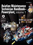 Aviation Maintenance Technician Handbook - Powerplant. Volume 1, Flight Standards Service, 1782660208
