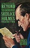 Beyond the Adventures of Sherlock Holmes Volume Two - Kindle edition by Belanger, Brian, Marcum, David, DeMaio, Harry, Murray, Will, Herczeg, Stephen, Stapleton, Robert, Osborn, Stephanie, Fetherston, Sonia, Belanger, Derrick. Mystery, Thriller & Suspense Kindle eBooks @ Amazon.com.