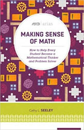 Amazon making sense of math how to help every student become amazon making sense of math how to help every student become a mathematical thinker and problem solver ascd arias 9781416622420 cathy l seeley fandeluxe Image collections
