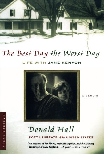 The Best Day the Worst Day: Life with Jane Kenyon (Best American)
