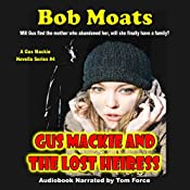 Gus Mackie and the Lost Heiress: Gus Mackie Novella Series, Book 4 | Bob Moats