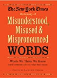 The New York Times Dictionary of Misunderstood, Misused, and Mispronounced Words, The New York Times, 1579120601
