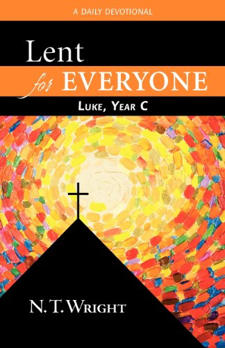 Lent for Everyone: Luke, Year C- A Daily Devotional