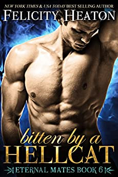 Bitten by a Hellcat (Eternal Mates Paranormal Romance Series Book 6) by [Heaton, Felicity]