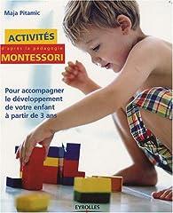 Activités Montessori : Pour accompagner le développement de votre enfant à partir de 3 ans par Maja Pitamic