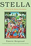 Stella: A Novel of the Haitian Revolution (America and the Long 19th Century)