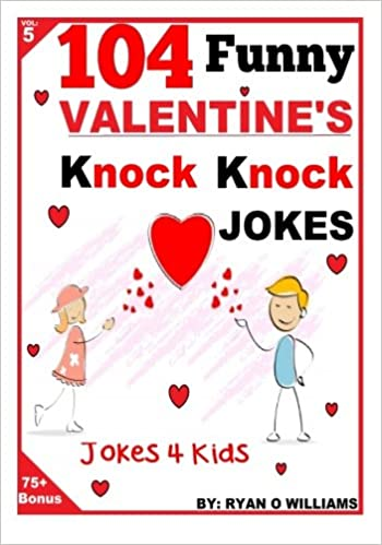 104 Funny Valentine Day Knock Knock Jokes 4 kids Jokes 4 kids