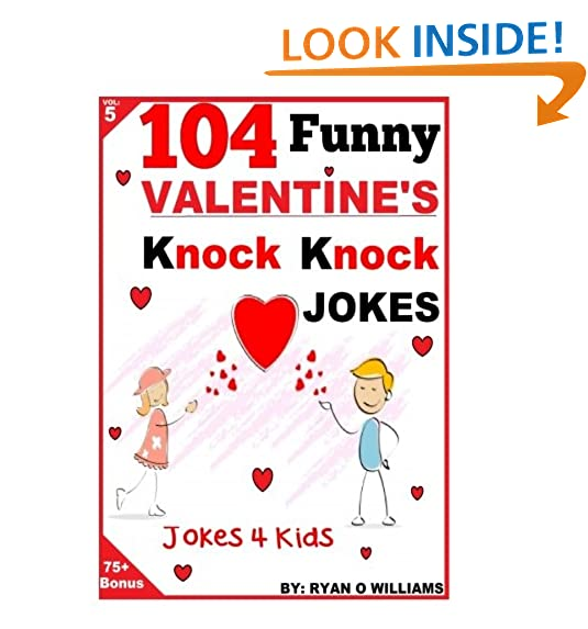 5 104 Funny Valentine Day Knock Knock Jokes 4 Kids Jokes 4 Kids Volume 5