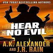 Hear No Evil: The PSI Series, Book 1 | J.R. Rain, A.K. Alexander