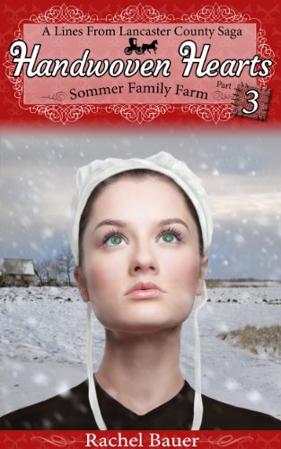 Handwoven Hearts: Part 3 Amish Sommer Family Farm Series (The Amish Sommer Family Farm Series)